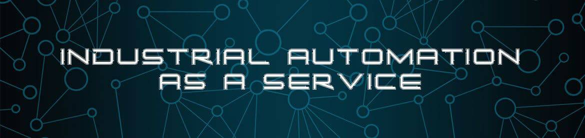 Industrial Automation as a Service